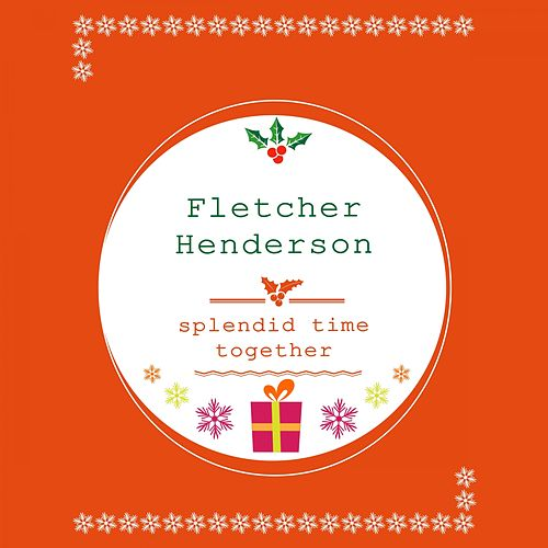 Splendid Time Together by Fletcher Henderson
