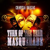 Turn Of The Year Masquerade by Chavela Vargas
