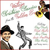 Vintage Christmas Classics from the Golden Era (Bing Crosby, Frank Sinatra, Perry Como, Louis Armstrong, Elvis Presley and Many More..) by Various Artists