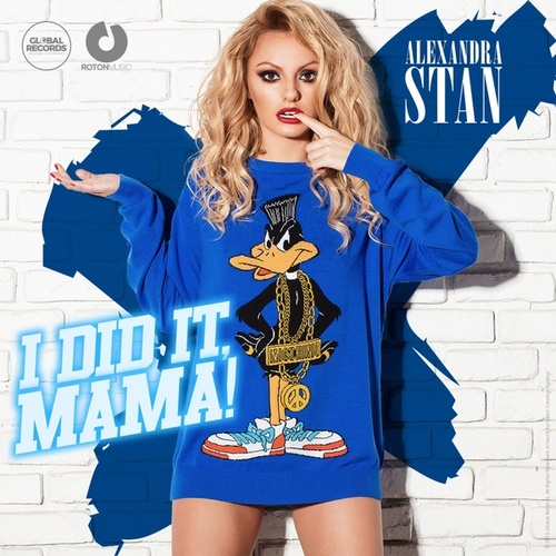 I Did It Mama by Alexandra Stan