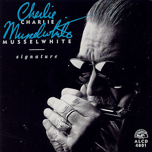 Signature by Charlie Musselwhite