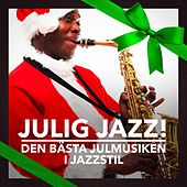 Julig Jazz! (Den bästa julmusiken i jazzstil) by Various Artists