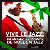 Vive le Jazz! (Les meilleurs chansons de Noël en Jazz) by Various Artists