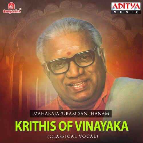 Krithis of Vinayaka by Maharajapuram Santhanam