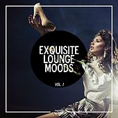 Exquisite Lounge Moods, Vol. 1 by Various Artists