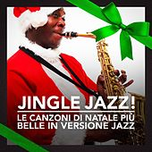 Jingle Jazz! (Le canzoni di Natale più belle in versione Jazz) by Various Artists