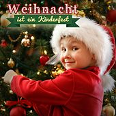 Weihnacht Ist Ein Kinderfest by Various Artists