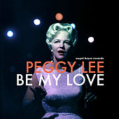 Be My Love - Christmas in the Heart by Peggy Lee