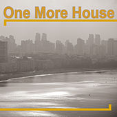 One More House von Various Artists