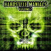 Hardstyle Maniacs, Vol. 2 by Various Artists