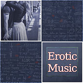 Erotic Music - Sexy New Age Music, Sensual Erotic Moments, Sexual Healing, Atmosphere, Mood, Sex by Tantric Sex Background Music Experts