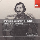 Ernst: Complete Works, Vol. 5 by Various Artists