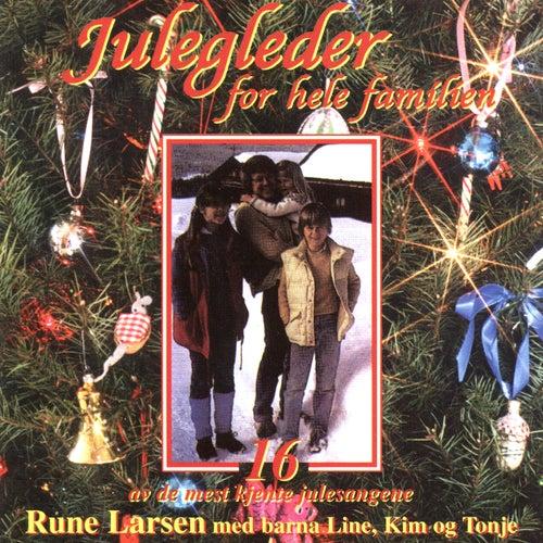 Julegleder For Hele Familien (16 Av De Mest Kjente Julesangene) by Rune Larsen