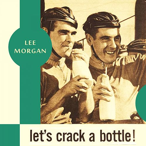 Let's Crack a Bottle von Lee Morgan