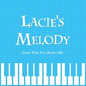 Lacie's Melody - Every Time You Kissed Me (From