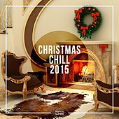 Christmas Chill 2015 by Various Artists