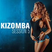 Kizomba Session, Vol. 5 by Various Artists