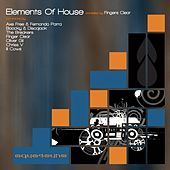 Elements Of House, Vol. 1 (Compiled by Fingers Clear) by Various Artists
