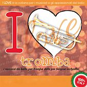 I Love Tromba by Various Artists