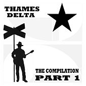 The Compilation, Pt. 1: Thames Delta by Various Artists