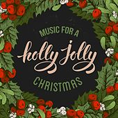 Music for a Holly Jolly Christmas by Various Artists