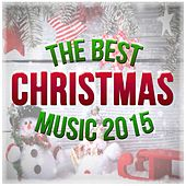 The Best Christmas Music 2015 by Various Artists