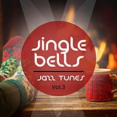 Jingle Bells Jazz Tunes, Vol. 3 (Winter Chill & Christmas Lounge Music) by Various Artists