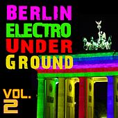 Berlin Electro Underground, Vol.2 by Various Artists
