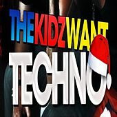 The Kidz Want Techno by Various Artists