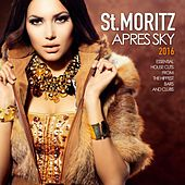 St. Moritz Apres Ski 2016 (Essential House Cuts from the Hippest Bars and Clubs) by Various Artists