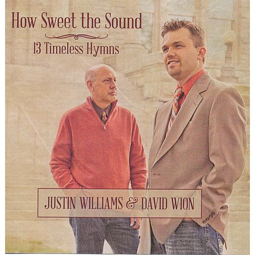 How Sweet the Sound by Justin Williams