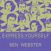 Express Yourself von Ben Webster