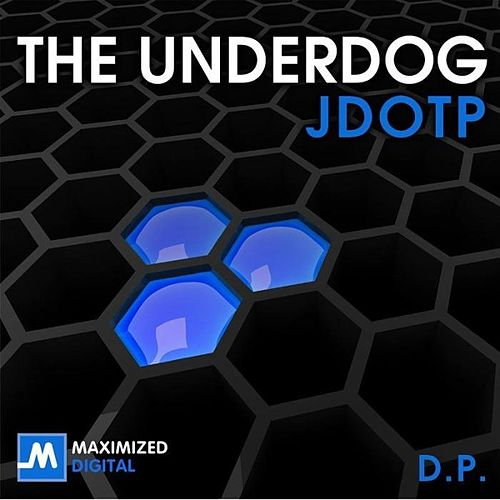 The Underdog D.p. by Jdotp