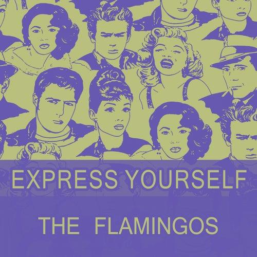 Express Yourself von The Flamingos