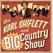 Karl Shiflett & The Big Country Show by The Karl Shiflett & Big...