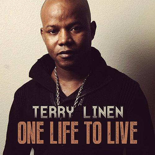 One Life to Live  by Terry Linen