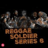 Reggae Soldier Series, Vol. 6 by Various Artists