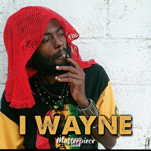 I Wayne : Masterpiece by I Wayne
