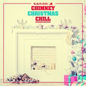 Chimney Christmas Chill by Various Artists