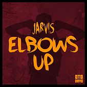 Elbows Up by Jarvis