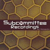 Subcommittee Recordings Year 2 Retrospective - EP by Various Artists