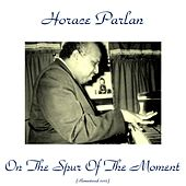 On the Spur of the Moment (Remastered 2015) von Horace Parlan