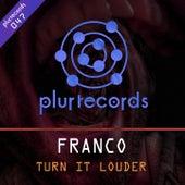Turn It Louder by Franco