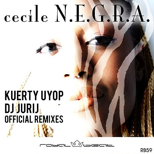 N.E.G.R.A. (Official Remixes) by Cecile