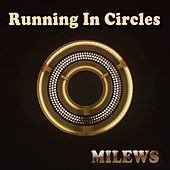 Running in Circles (Chill Mix) by Milews