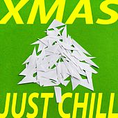 XMAS Just Chill (Best Of Finest Lounge and Silent Chill Out Tracks) by Various Artists
