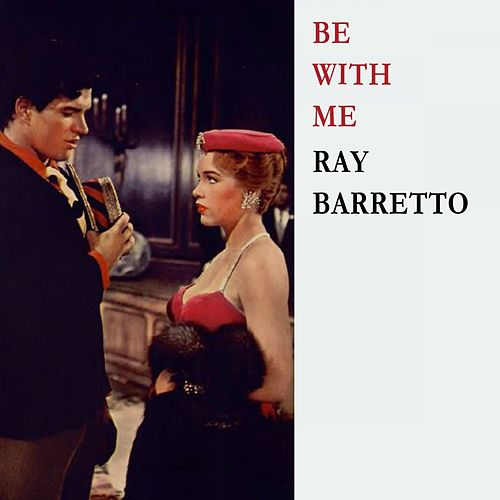 Be With Me von Ray Barretto