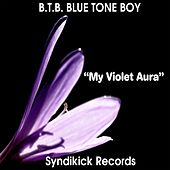 My Violet Aura by B.T.B. Blue Tone Boy