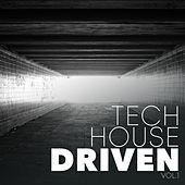 Tech House Driven, Vol. 1 by Various Artists