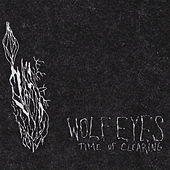 Time of Clearing by Wolf Eyes